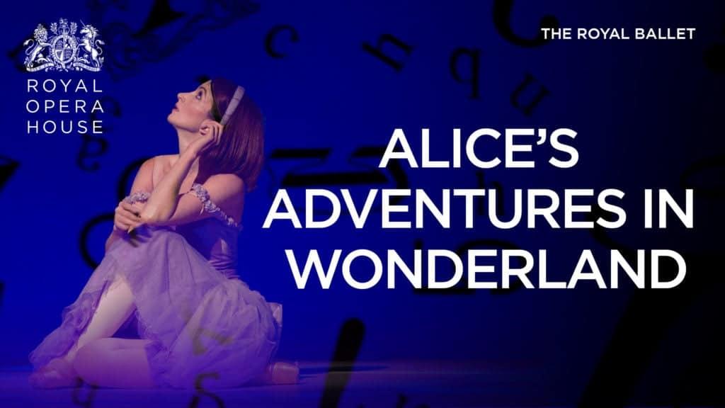 Alice's Adventures in Wonderland. The Royal Ballet Royal Opera House